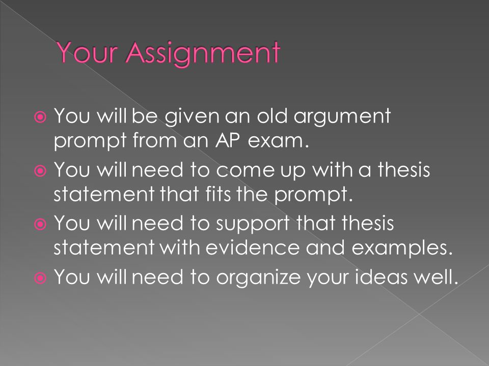  You will be given an old argument prompt from an AP exam.