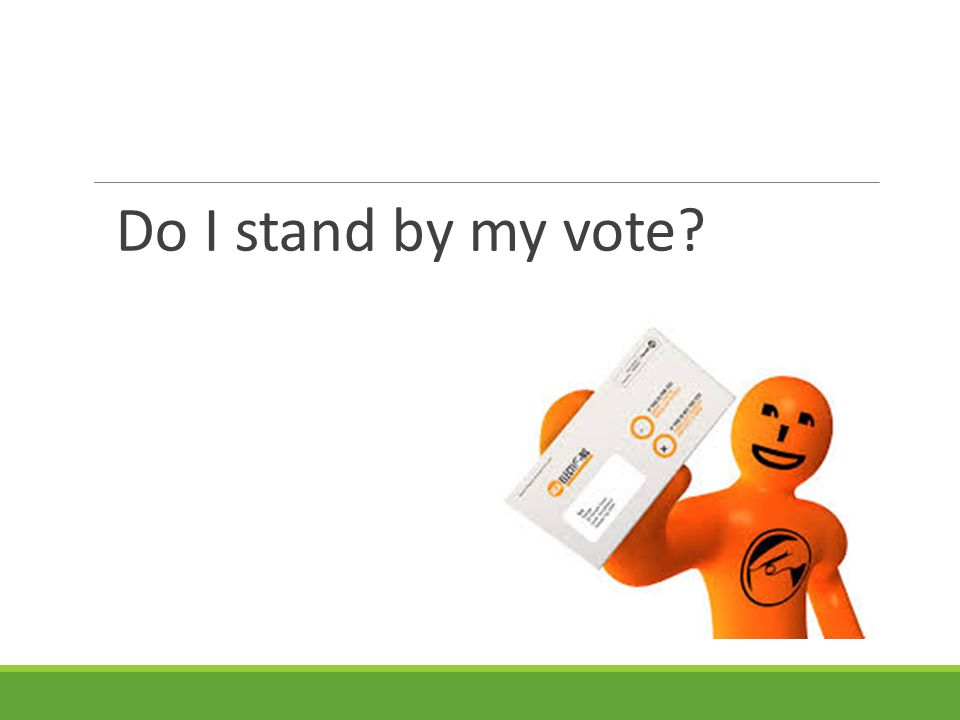 Do I stand by my vote