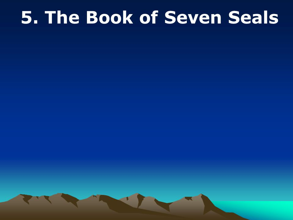 5. The Book of Seven Seals