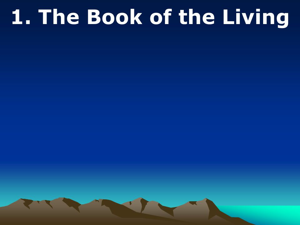 1. The Book of the Living