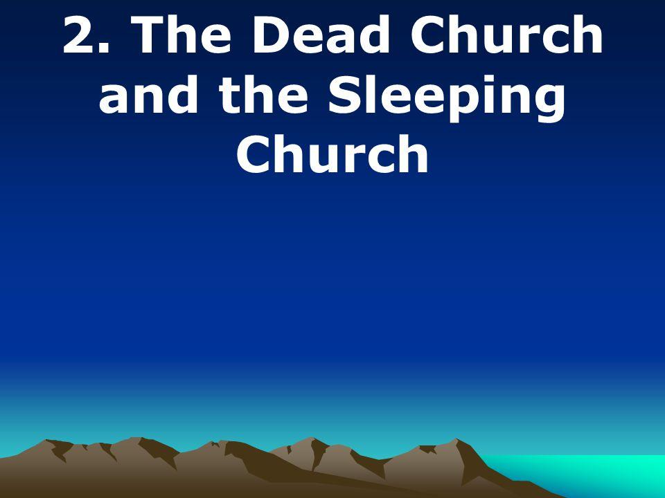 2. The Dead Church and the Sleeping Church