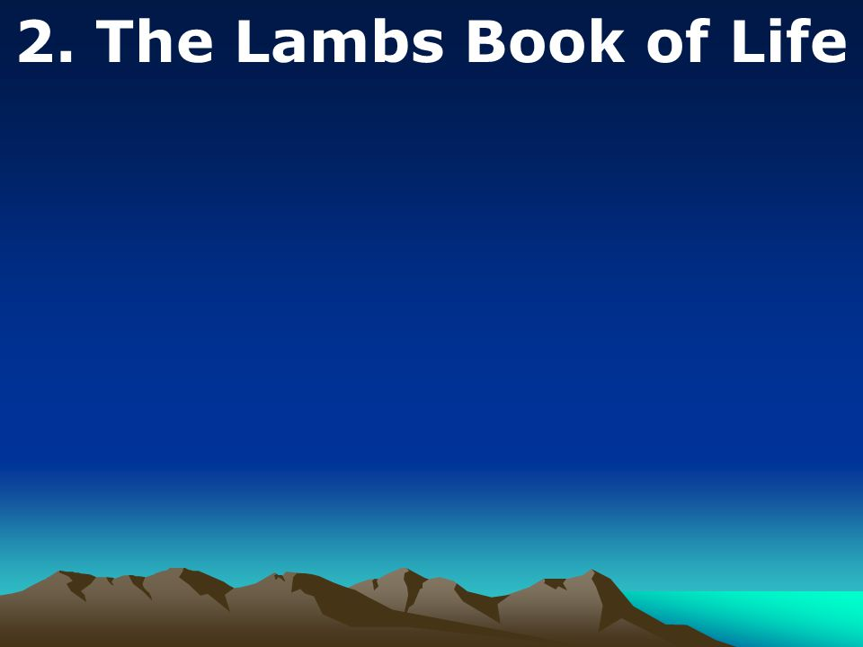 2. The Lambs Book of Life