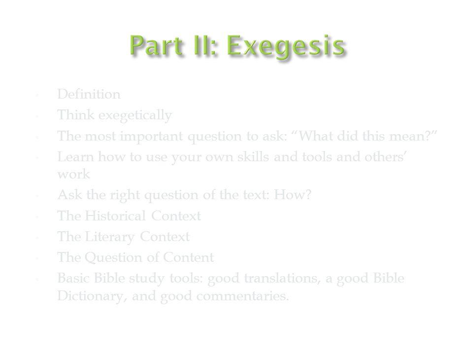 Definition A proper interpretation begins with good exegesis.