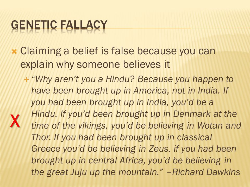  Claiming a belief is false because you can explain why someone believes it  Why aren't you a Hindu.