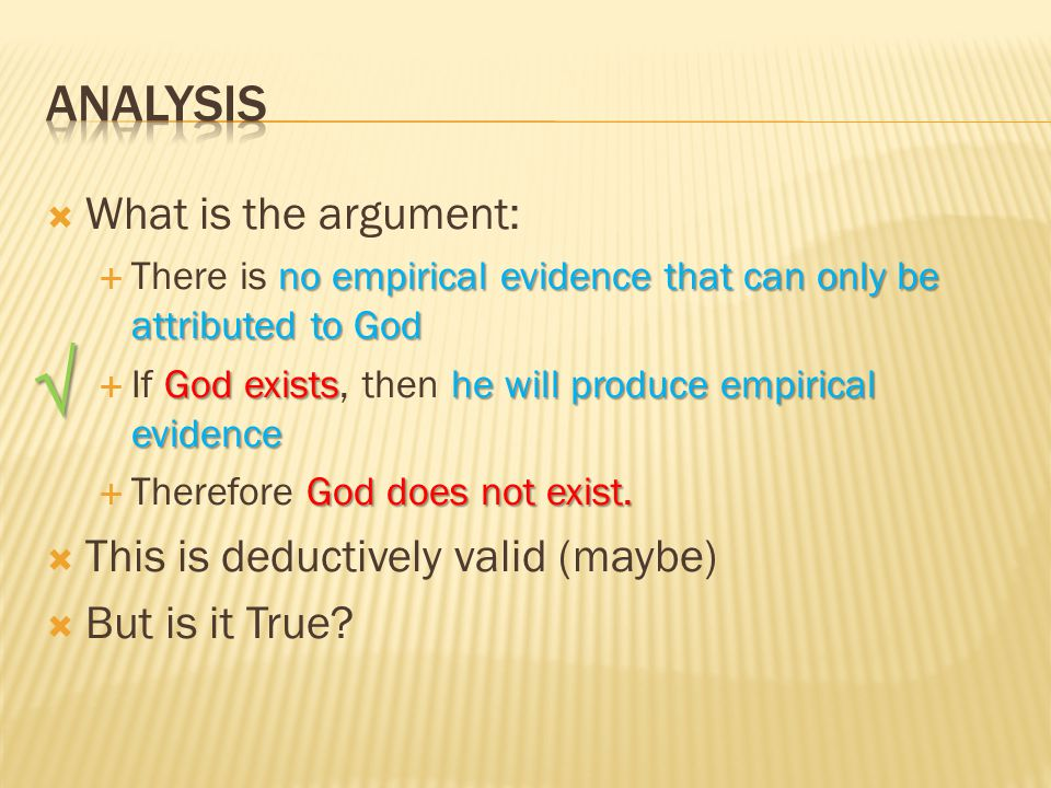  What is the argument: no empirical evidence that can only be attributed to God  There is no empirical evidence that can only be attributed to God God existshe will produce empirical evidence  If God exists, then he will produce empirical evidence God does not exist.