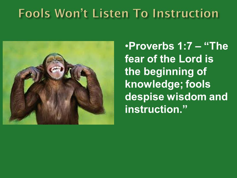Proverbs 10:21 – The lips of the righteous feed many, but fools die for lack of understanding.