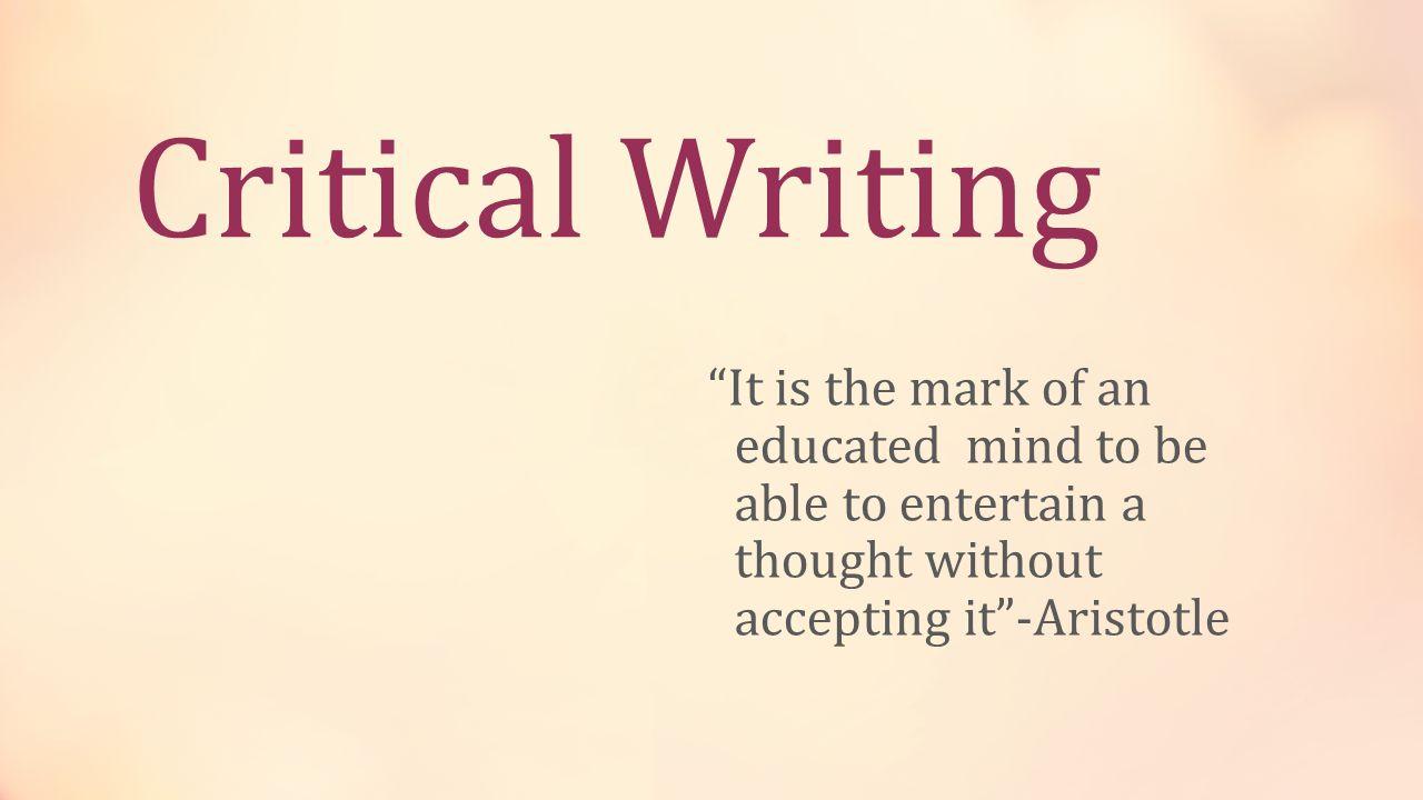What is Critical Writing?What is Critical Writing.