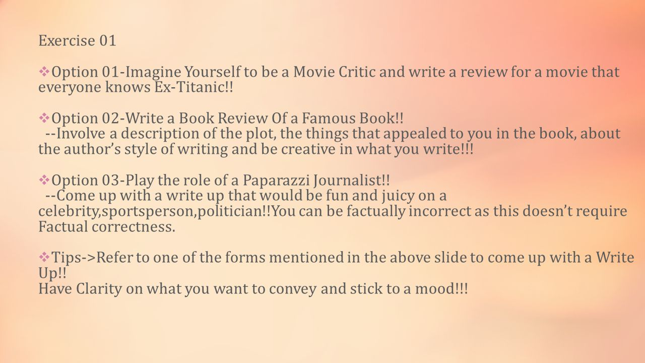 Exercise 01  Option 01-Imagine Yourself to be a Movie Critic and write a review for a movie that everyone knows Ex-Titanic!.