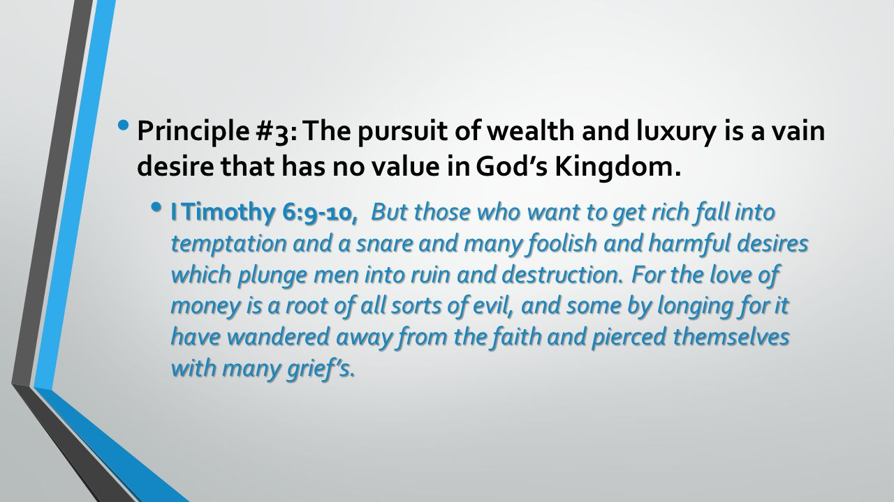 Principle #3: The pursuit of wealth and luxury is a vain desire that has no value in God's Kingdom.