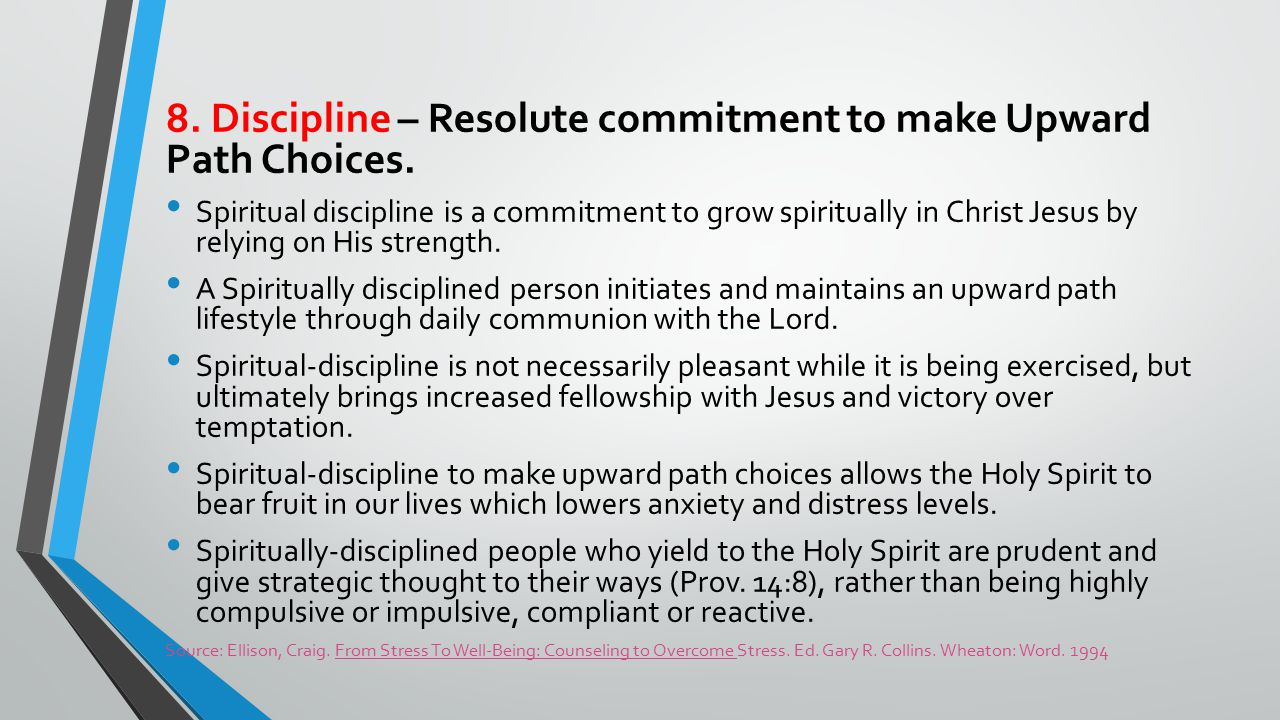 8.Discipline – Resolute commitment to make Upward Path Choices.