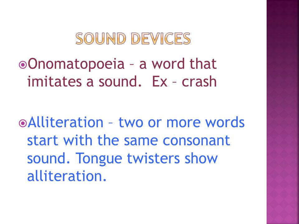  Onomatopoeia – a word that imitates a sound.