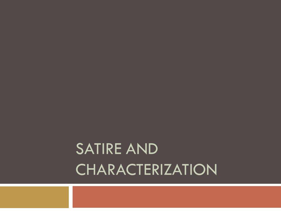 SATIRE AND CHARACTERIZATION