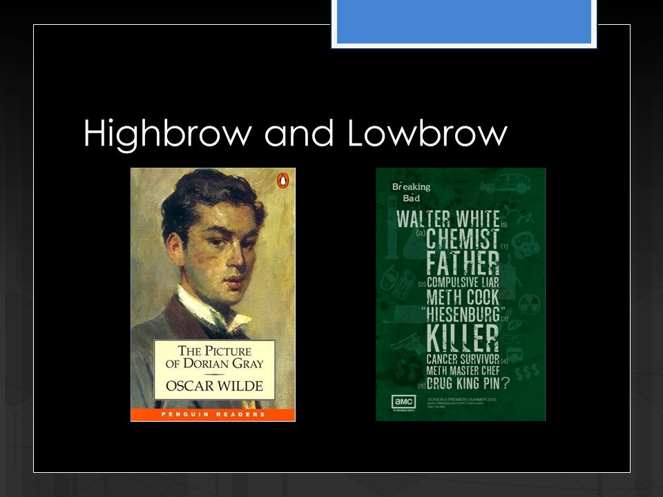 Highbrow and Lowbrow