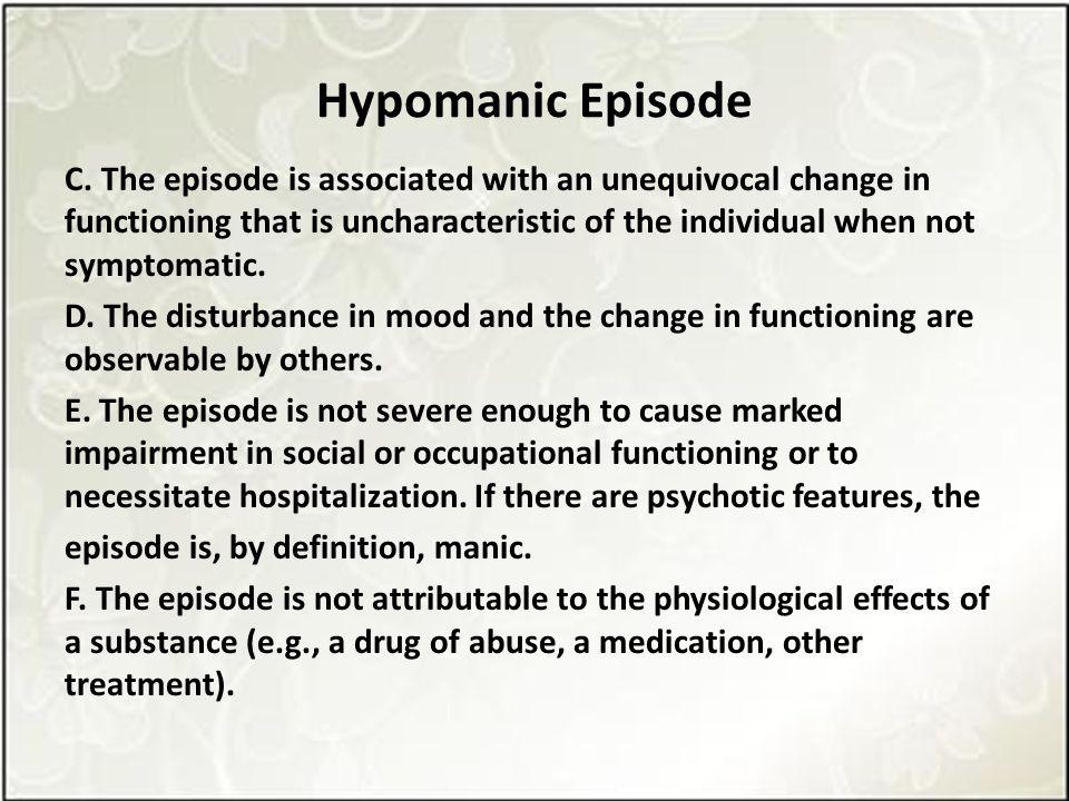 Hypomanic Episode C.