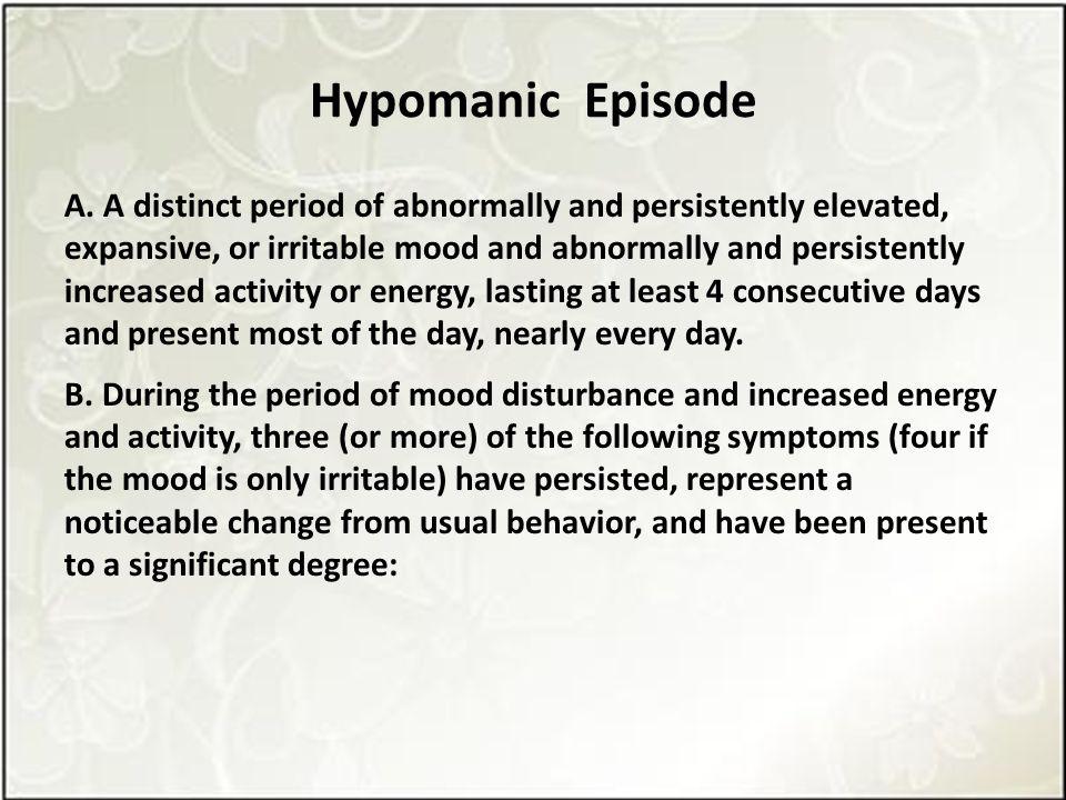Hypomanic Episode A.