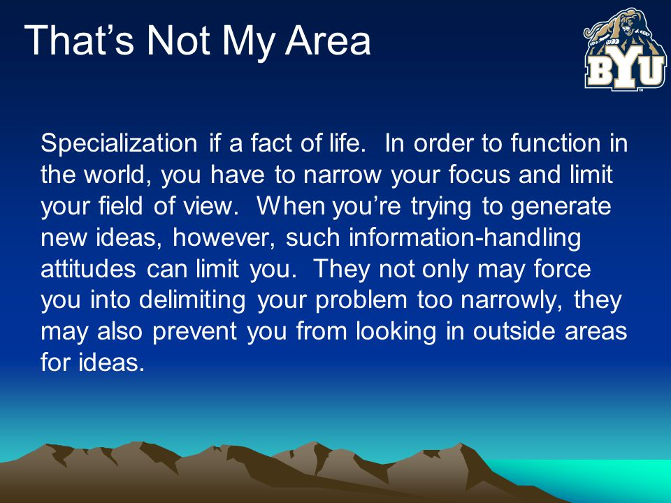 That's Not My Area Specialization if a fact of life.