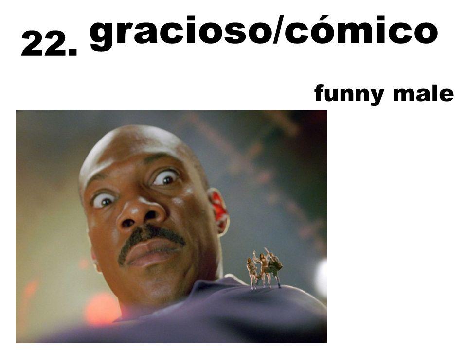 gracioso/cómico funny male 22.