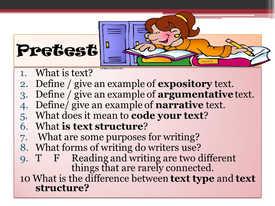 Pretest 1.What is text? 2.Define / give an example of expository text. 3.Define / give an example of argumentative text. 4.Define/ give an example of