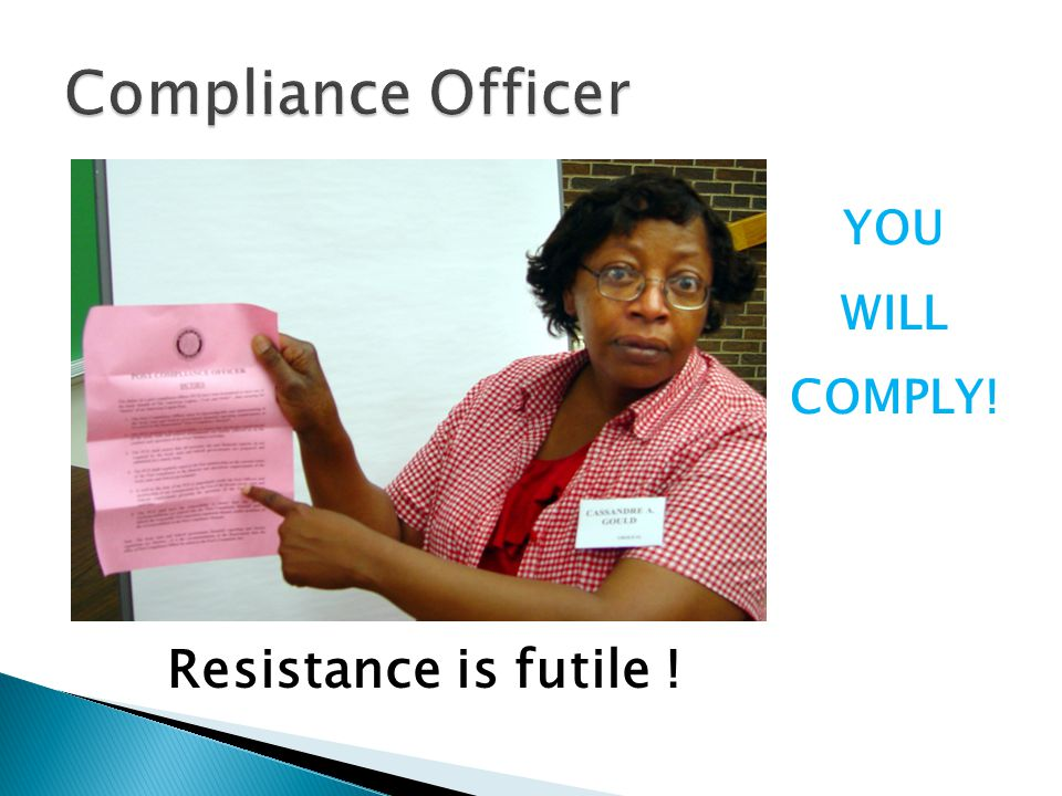 YOU WILL COMPLY! Resistance is futile !