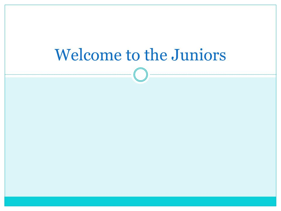 Welcome to the Juniors
