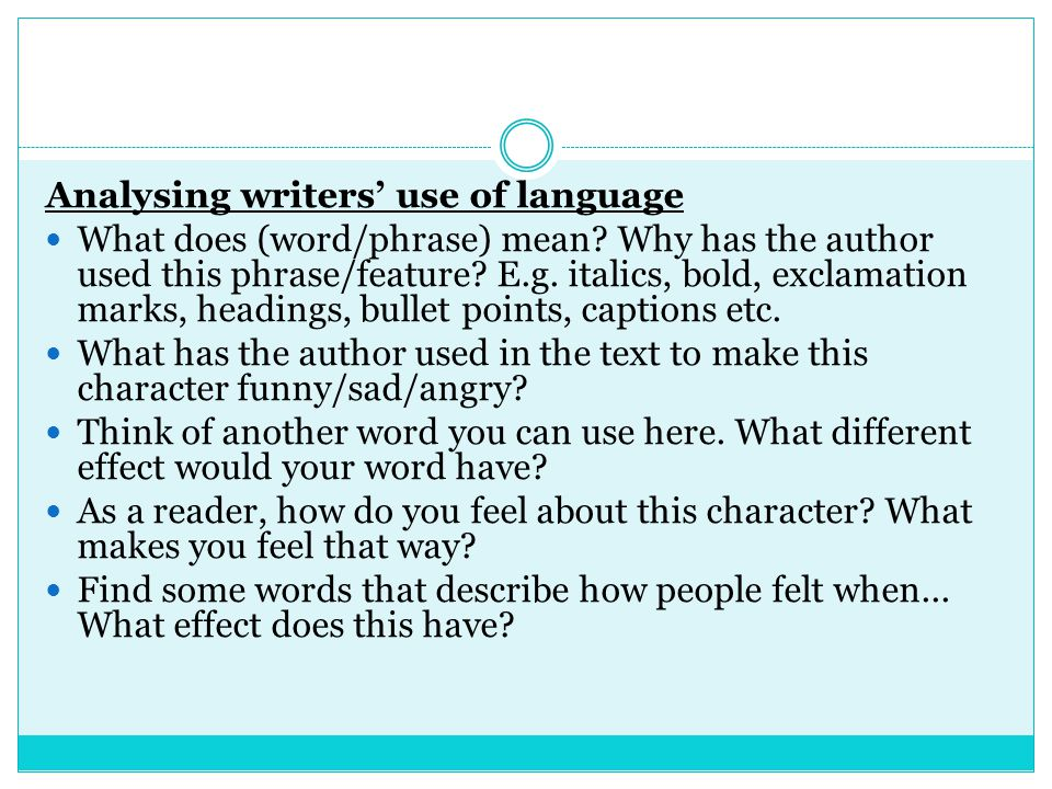 Analysing writers' use of language What does (word/phrase) mean.