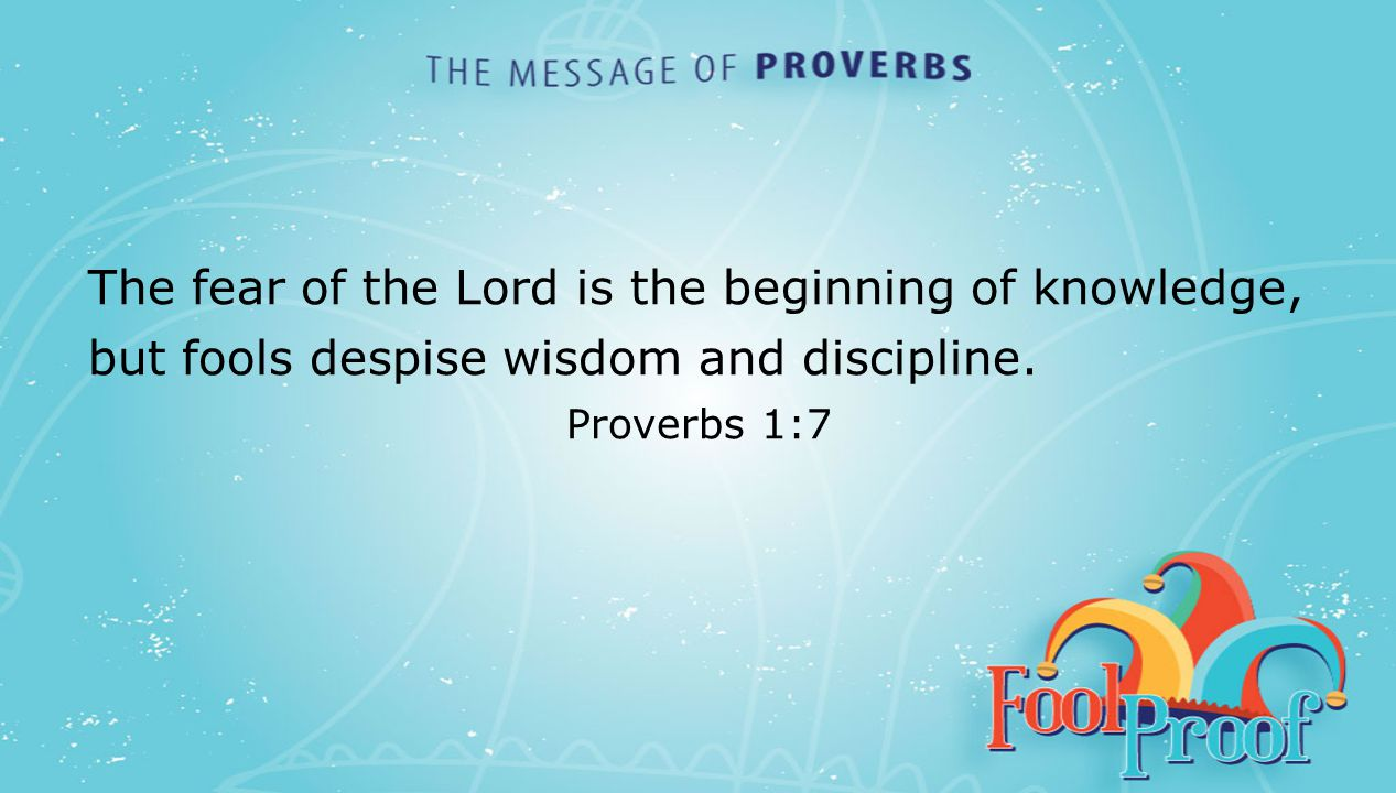 textbox center The fear of the Lord is the beginning of knowledge, but fools despise wisdom and discipline.