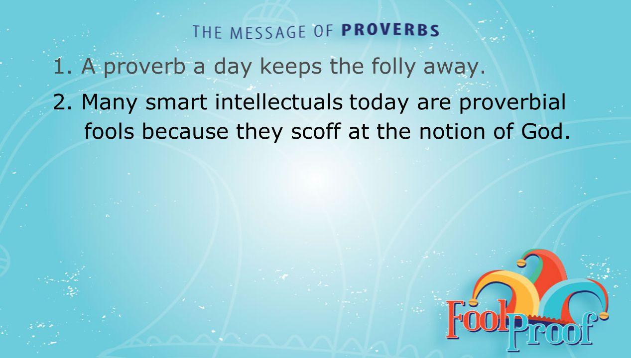 textbox center 1.A proverb a day keeps the folly away.