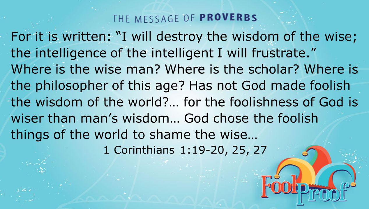"""textbox center For it is written: """"I will destroy the wisdom of the wise; the intelligence of the intelligent I will frustrate."""" Where is the wise man"""