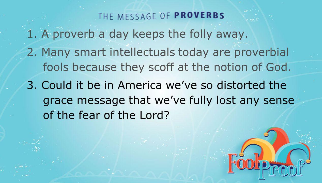 textbox center 1. A proverb a day keeps the folly away.