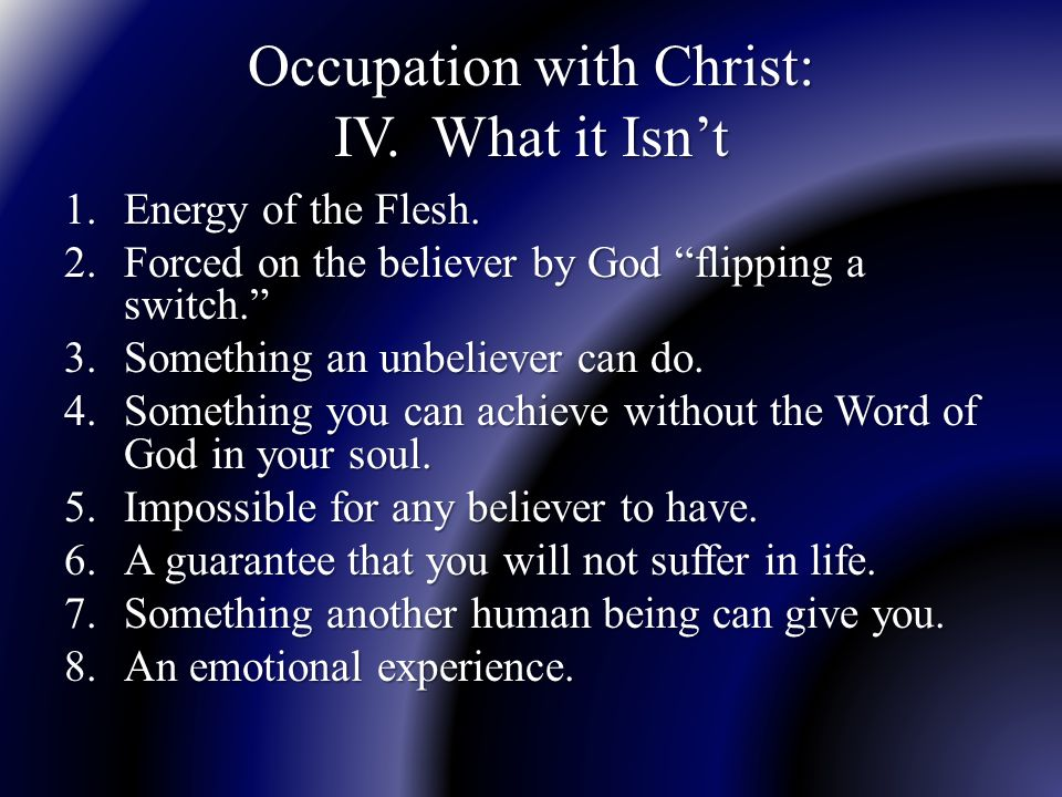 Occupation with Christ: IV. What it Isn't 1.Energy of the Flesh.