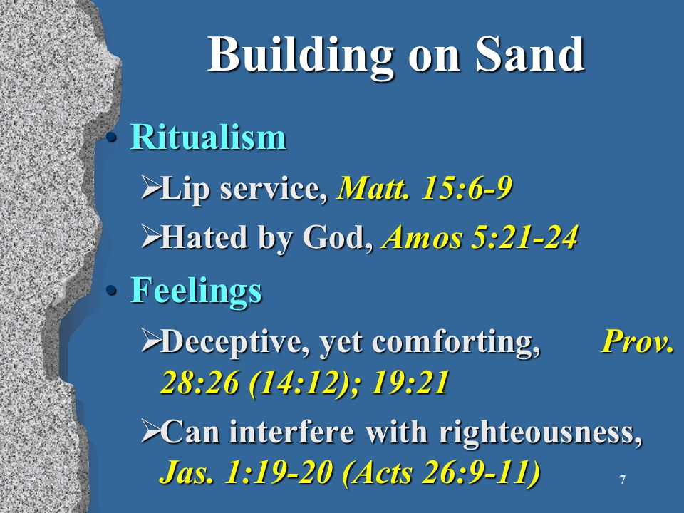 7 Building on Sand RitualismRitualism  Lip service, Matt.