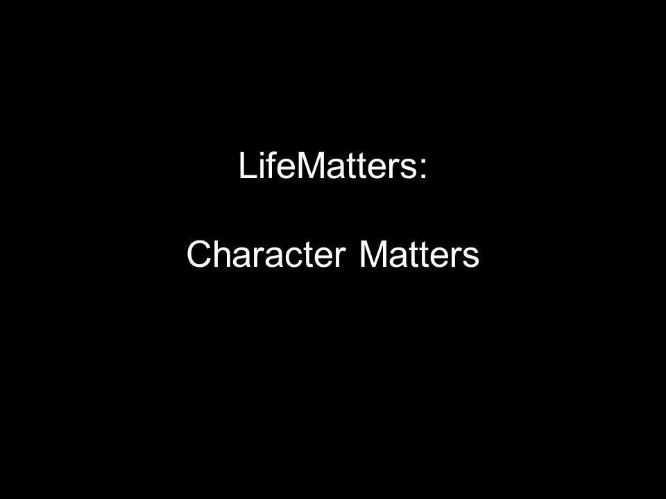 LifeMatters: Character Matters
