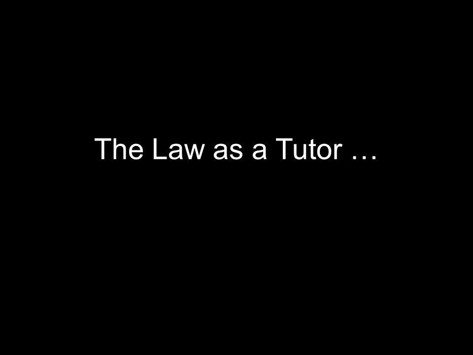 The Law as a Tutor …