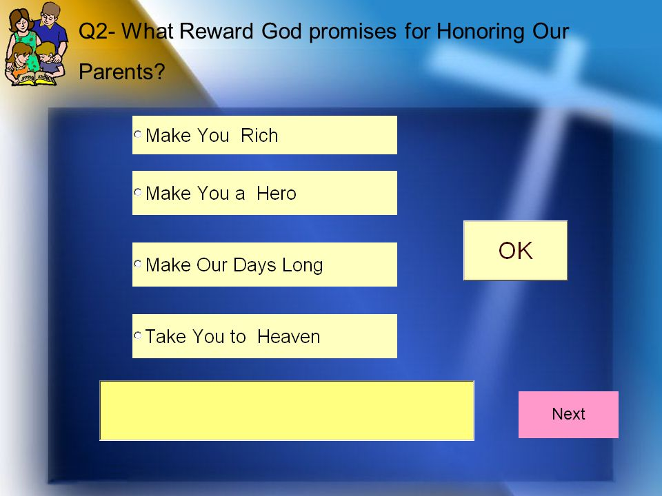 Q2- What Reward God promises for Honoring Our Parents