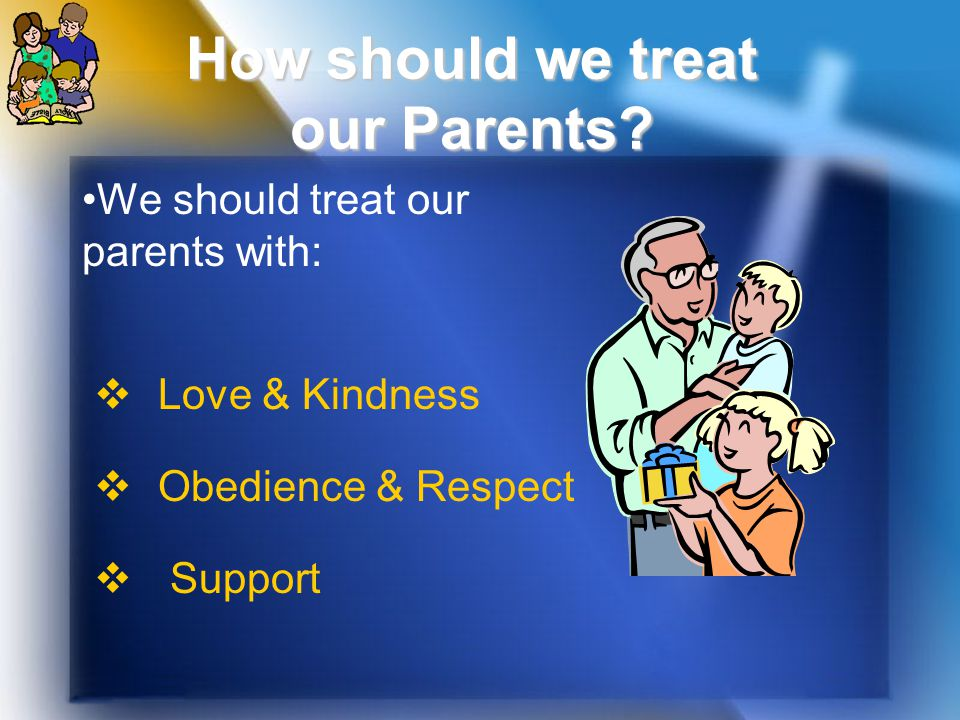 How should we treat our Parents.