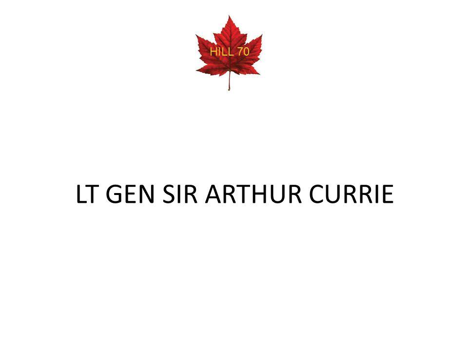 LT GEN SIR ARTHUR CURRIE HILL 70