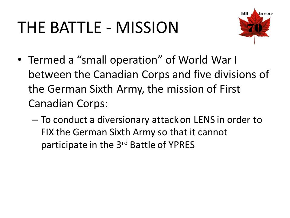 """THE BATTLE - MISSION Termed a """"small operation"""" of World War I between the Canadian Corps and five divisions of the German Sixth Army, the mission of"""