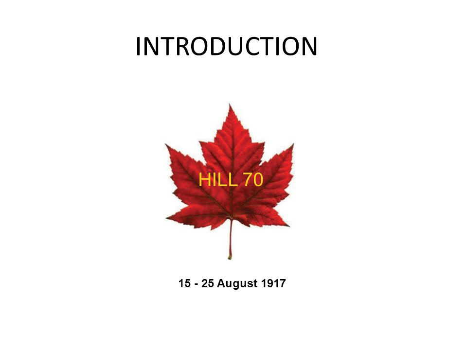 INTRODUCTION HILL 70 15 - 25 August 1917