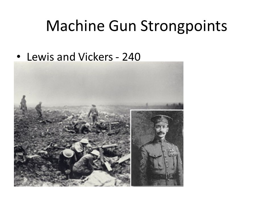Machine Gun Strongpoints Lewis and Vickers - 240
