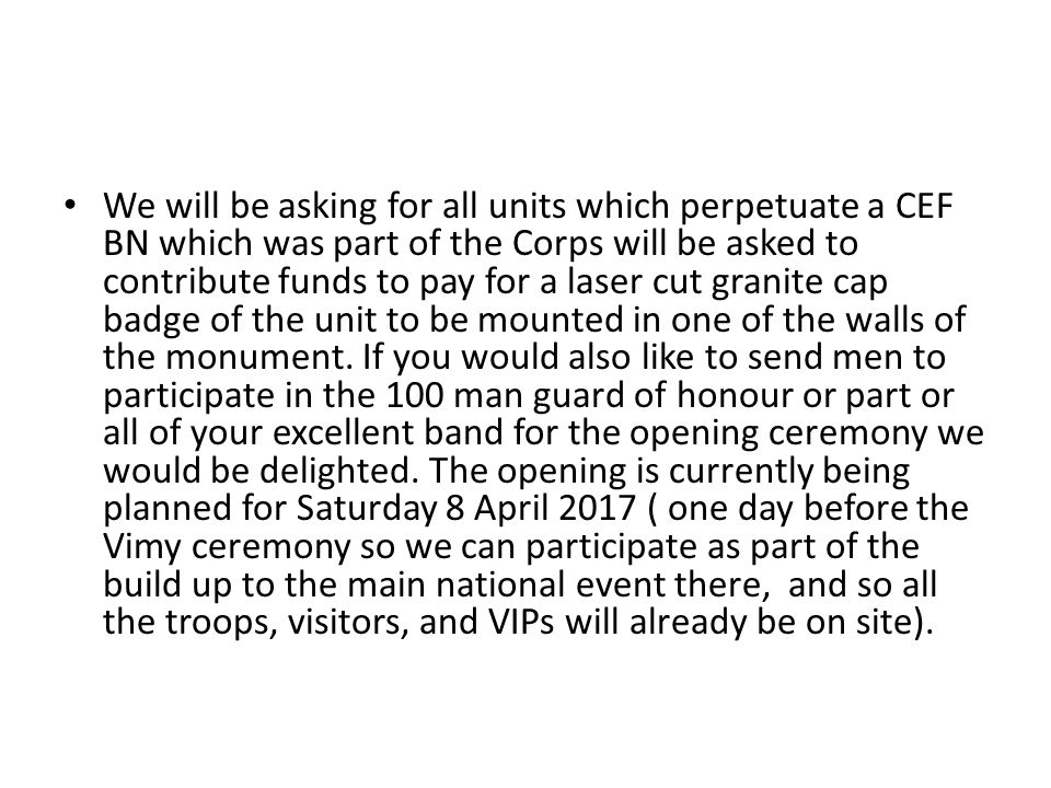 We will be asking for all units which perpetuate a CEF BN which was part of the Corps will be asked to contribute funds to pay for a laser cut granite