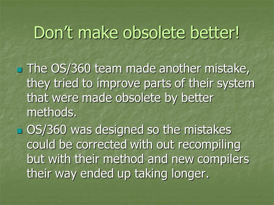 Don't make obsolete better.