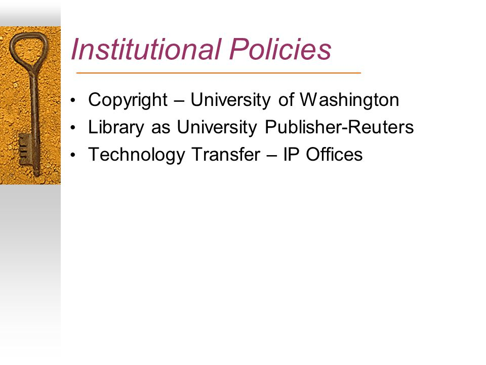 Institutional Policies Copyright – University of Washington Library as University Publisher-Reuters Technology Transfer – IP Offices