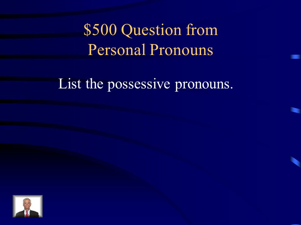 $400 Answer from Personal Pronouns her