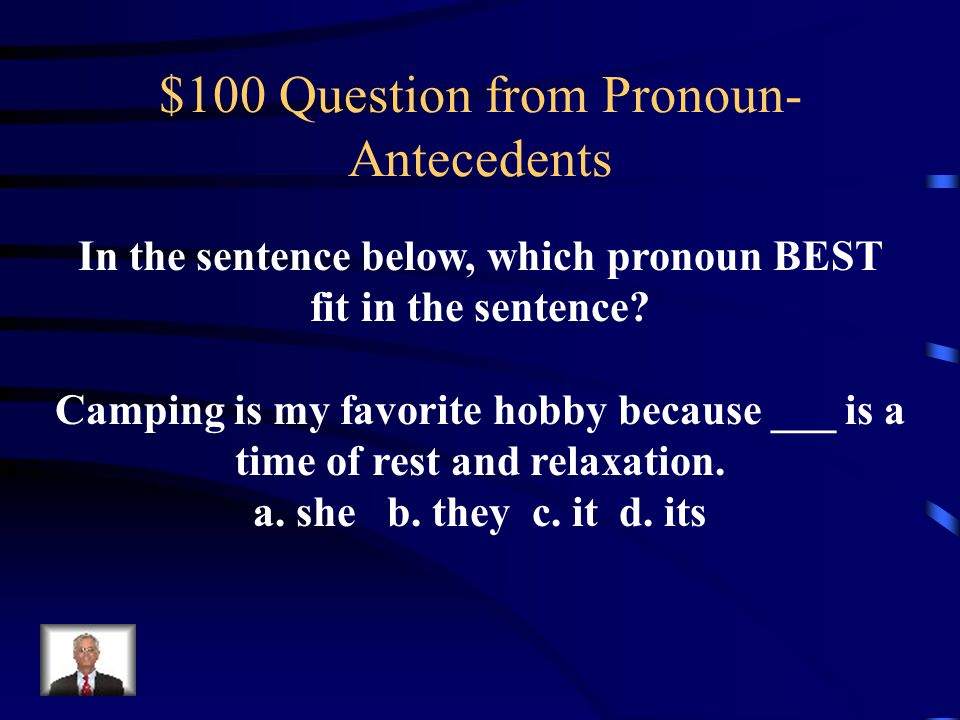 $500 Answer from Demonstrative/Interrogative Pronouns Demonstrative: 1.this 2. that 3. those 4. these Interrogative: 1.what 2. which 3. who 4. whom 5.