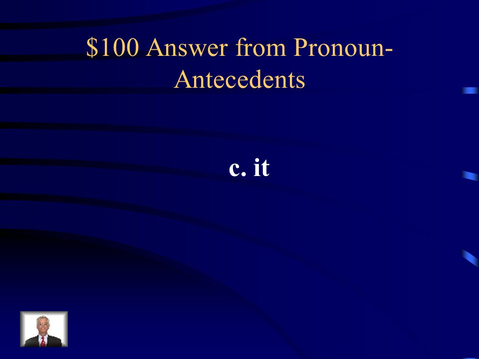 $100 Question from Pronoun- Antecedents In the sentence below, which pronoun BEST fit in the sentence? Camping is my favorite hobby because ___ is a t