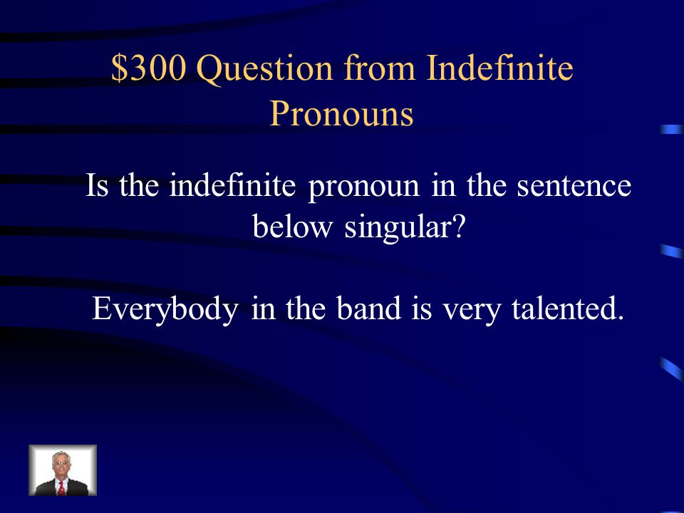$200 Answer from Indefinite Pronouns Most