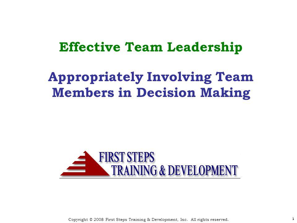 12 Effective Team Leadership Leadership Behaviors * As defined in Leadership and Decision Making, Victor H.