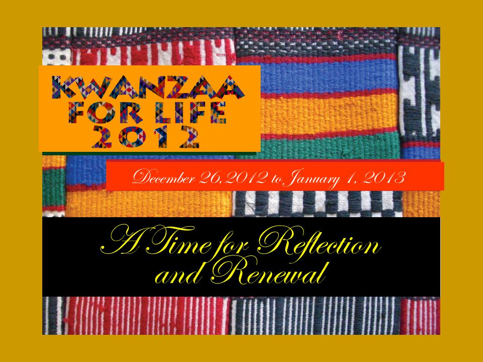 The season is approaching.The time for the Kwanzaa celebration is upon us.