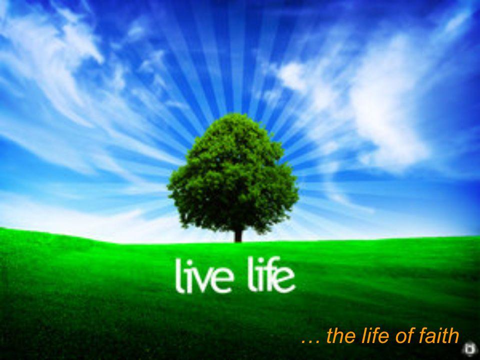 … the life of faith