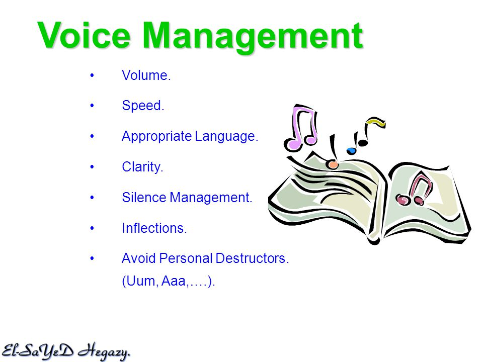 Volume. Speed. Appropriate Language. Clarity. Silence Management.